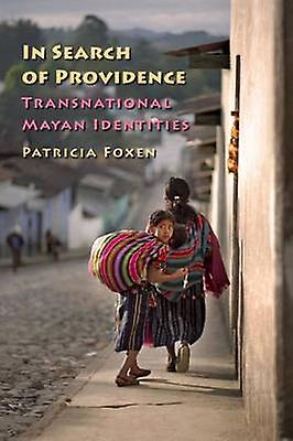 In Search of Providence - Transnational Mayan Identicravates by Patricia F