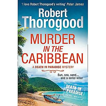 Murder in the Caribbean (A� Death in Paradise Mystery,� Book 4) (A Death in Paradise Mystery)