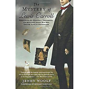 Het mysterie van Lewis Carroll: ontdekken de grillige, doordachte en soms eenzame Man die gemaakt van Alice in Wonderland