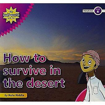 Mon monde de Golfe et moi niveau 6 de non-fiction lecteur: comment survivre dans le désert
