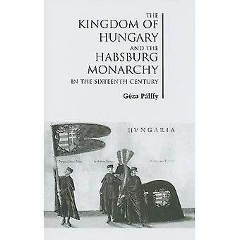 Het Koninkrijk Hongarije en de Habsburgse monarchie in de zestiende eeuw (Chsp Hongaarse Studies)