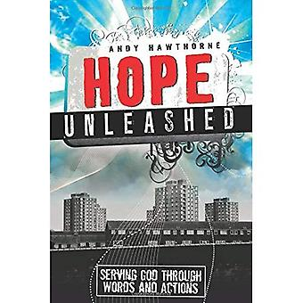 Hope Unleashed: Serving God Through Words and Actions