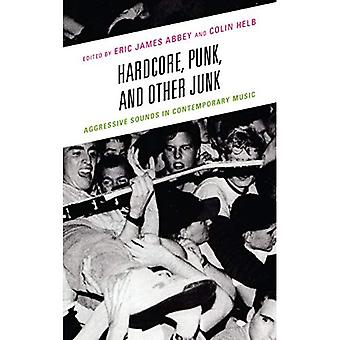 Hardcore, Punk et autre Junk: sons agressifs dans la musique contemporaine
