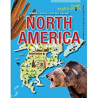 Number Crunch Your Way Around North America (Math Exploration: Using Math to Learn about the Continents)