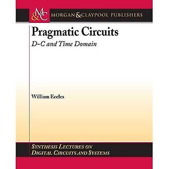 Pragmatic Circuits : D-C and Time Domain