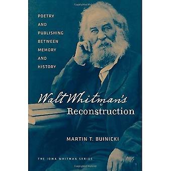 Walt Whitmans återuppbyggnad: poesi och publicering mellan minne och historia