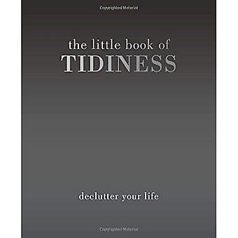 The Little Book van netheid: Declutter uw leven (Little Book of)