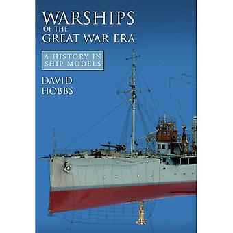 Warships of the Great War Era: A History in Ship Models