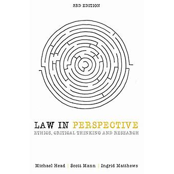 Law in Perspective: Ethics,� critical thinking and research
