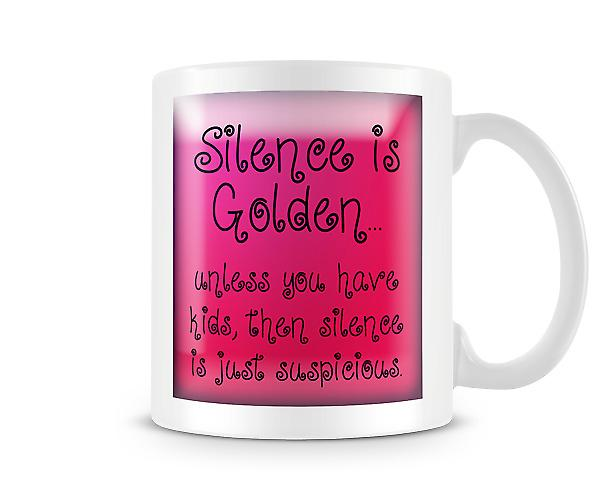 Decorative Writing Silence Is Golden Unless You Have Kids Mug