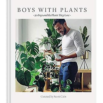 Pojkar med växter: 50 pojkar och de växter som de älskar