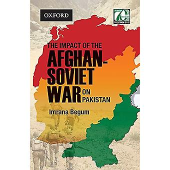 The Impact of the Afghan-Soviet War on Pakistan by The Impact of the