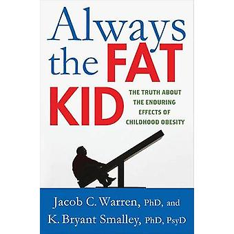 ALWAYS THE FAT KID by Warren & Jacob