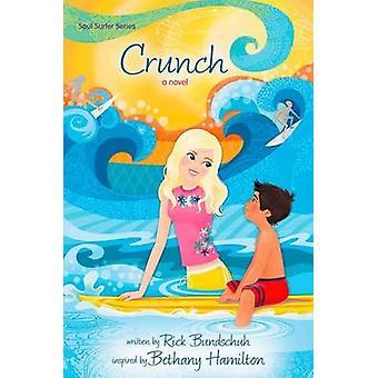 Crunch A Novel by Bundschuh & Rick