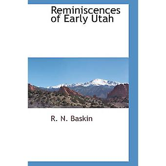 Mindelser om tidlig Utah af Baskin & R. N.