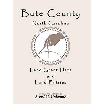 Bute County North Carolina Land Grant Plats and Land Entries by Holcomb & Brent H.