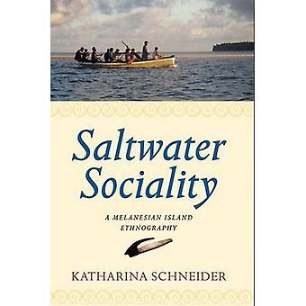 Saltwater Sociality A Melanesian Island Ethnography by Schneider & Katharina