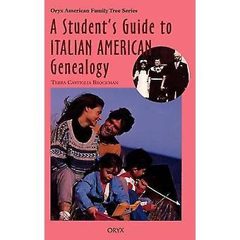 Students Guide to Italian American Genealogy by Brockman & Terra Castiglia
