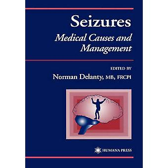 Seizures  Medical Causes and Management by Delanty & Norman