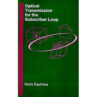 Optical Transmission for the Subscriber Loop by Kashima & Norio
