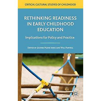 Rethinking Readiness in Early Childhood Education by Iorio & Jeanne Marie