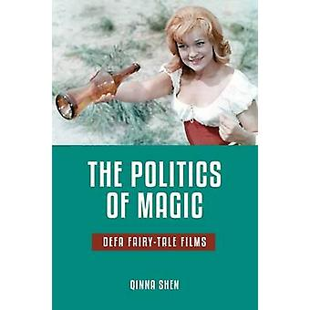 The Politics of Magic Defa FairyTale Films by Shen & Qinna