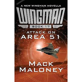 Attack on Area 51 by Maloney & Mack