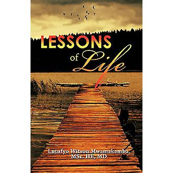 Lessons of Life by Mwamakamba & Lutufyo Witson