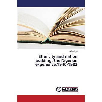 Etnicitet och nationsbyggande den nigerianska Experience19401983 av Oghi Felix