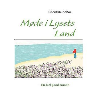 Mde i Lysets Land by Aaboe & Christina