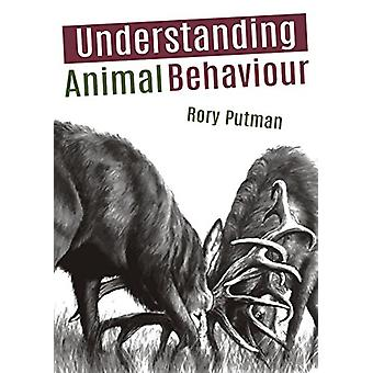 Understanding Animal Behaviour by Rory Putman - 9781849953306 Book