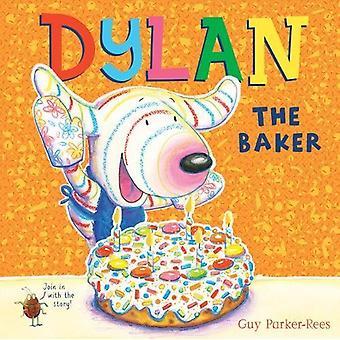Dylan o padeiro por Guy Parker-Rees - livro 9781407171753