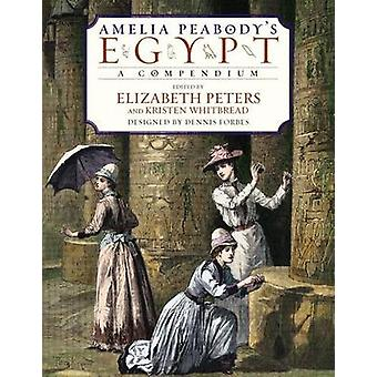 Amelia Peabody's Egypt - A Compendium to Her Journals by Elizabeth Pet