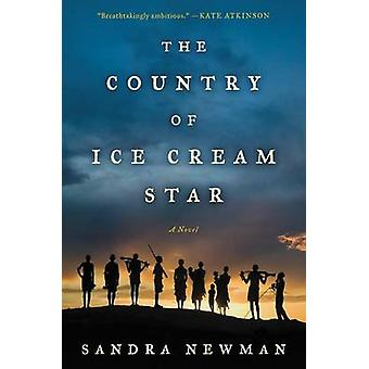 The Country of Ice Cream Star by Sandra Newman - 9780062227119 Book