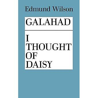 Galahad and I Thought of Daisy by Edmund Wilson - 9780374505882 Book