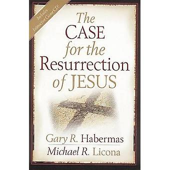 The Case for the Resurrection of Jesus by Gary R Habermas - Michael R