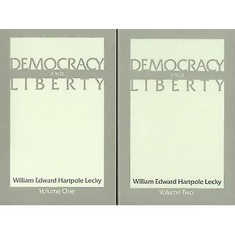 Democracy and Liberty - v. 1 & 2 by W.E.H. Lecky - William Murchison -