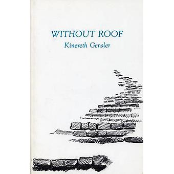 Without Roof by Kinereth D Gensler - 9780914086321 Book