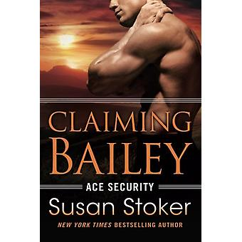 Claiming Bailey by Susan Stoker - 9781542049023 Book