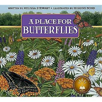 A Place for Butterflies by Melissa Stewart - Higgins Bond - 978156145