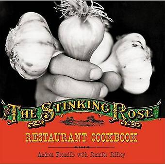 The Stinking Rose Restaurant Cookbook by Jennifer Jeffrey - Andrea Fr