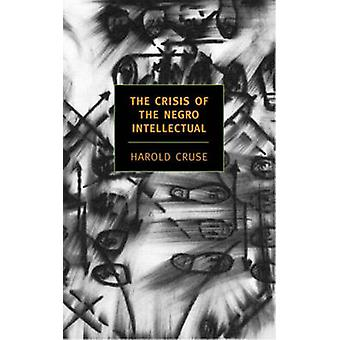 The Crisis of the Negro Intellectual - A Historical Analysis of the Fa