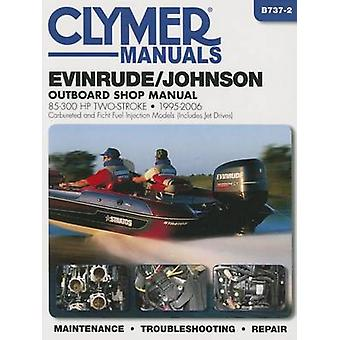 Evinrude/Johnson 85-300 HP 2-Stroke Outboard Motor Repair Manual by M