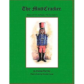 The Muttcracker by Donna Parrey - 9781682221990 Book