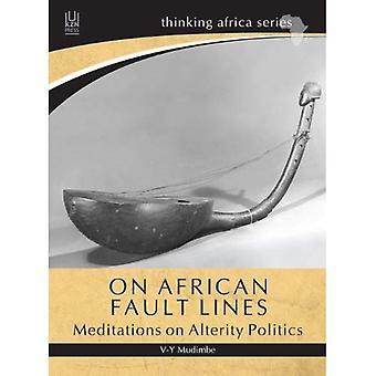Sur les lignes de faille africaines: méditations sur la politique d'Alterity