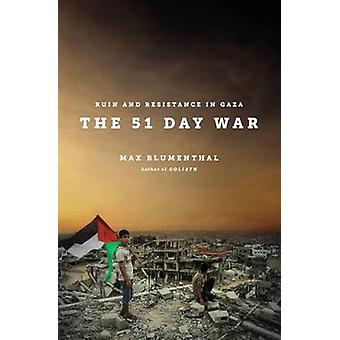 The 51 Day War by Max Blumenthal