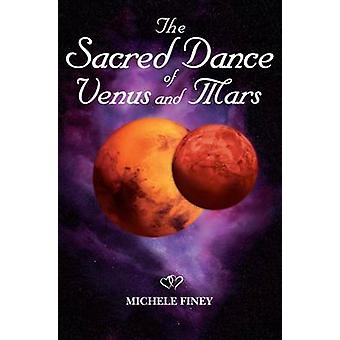 The Sacred Dance of Venus and Mars by Michele Finey
