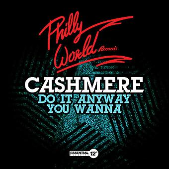 Cashmere - Do It Anyway You Wanna USA import