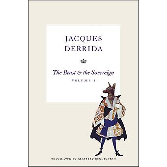 The Beast and the Sovereign Volume I: Volume 1 (The Seminars of Jaques Derrida) (Paperback) by Derrida Jacques
