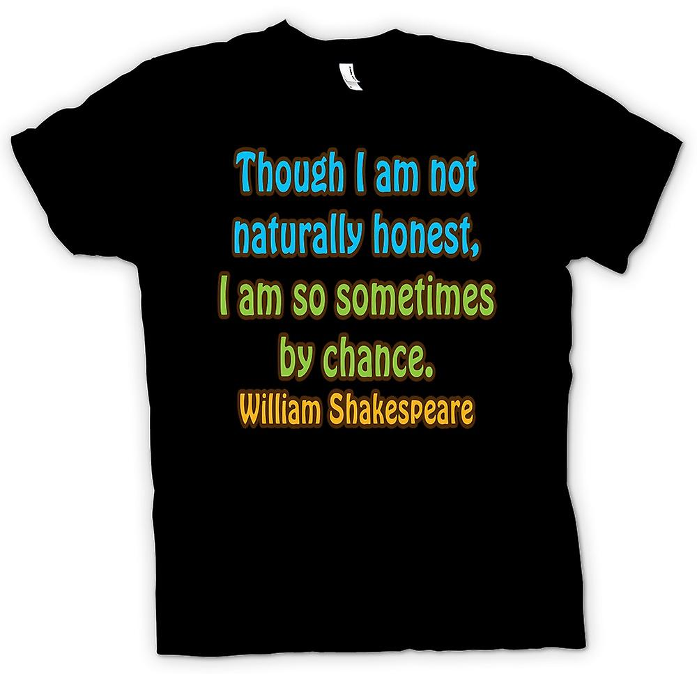 Mens T-shirt - I'm not naturally honest but I'm so sometimes by chance